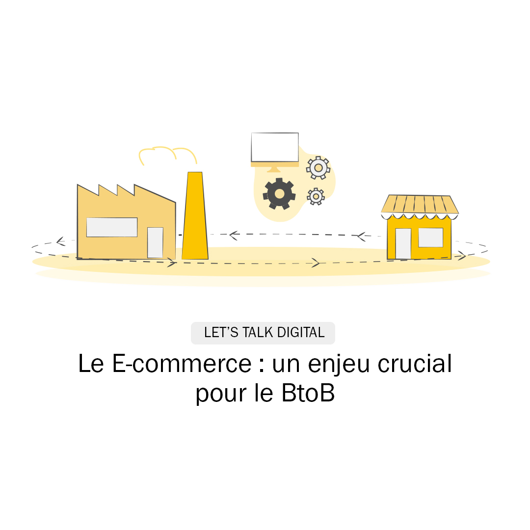 Let's Talk Digital E-commerce Enjeu BtoB Quadra Informatique